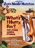 What's the Hurry, Fox?: And Other Animal Stories (0060006439) by Hurston, Zora Neale
