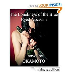 THE LONELINESS OF THE BLUE-EYED ASSASSIN (Code Name: Akiko -- The Dossier on Molly Vance)