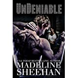 Undeniable (Undeniable: Book One) ~ Madeline Sheehan