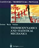 Thermodynamics and Statistical Mechanics (Classical Theoretical Physics) (0387942998) by Greiner, Walter