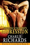 Needing a Vampire's Aggression (Wolve...