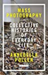 Mass Photography: Collective Historie...