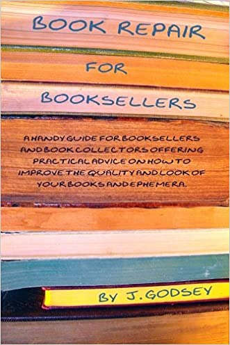 Book Repair for Booksellers: A guide for booksellers offering practical advice on book repair written by Joyce Godsey