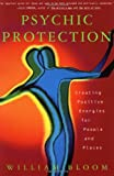 img - for Psychic Protection: Creating Positive Energies for People and Places book / textbook / text book