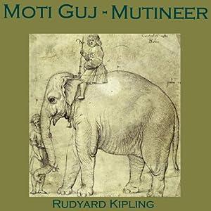 Moti Guj - Mutineer | [Rudyard Kipling]