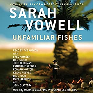 Unfamiliar Fishes Audiobook