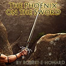 The Phoenix on the Sword Audiobook by Robert E. Howard Narrated by Jim Roberts