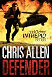 Chris Allen Defender: The Alex Morgan Interpol Spy Thriller Series (Intrepid 1)