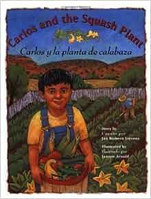 Carlos and the Squash Plant / Carlos y la planta de