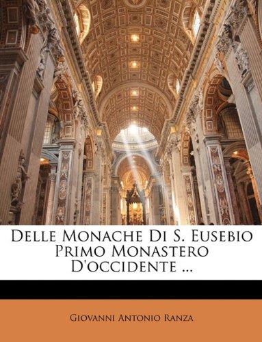 Delle Monache Di S. Eusebio Primo Monastero D'occidente ...