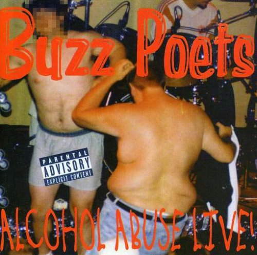Alcohol Abuse Live by Buzz Poets