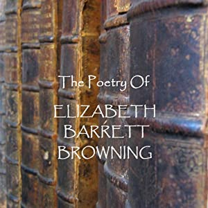 The Poetry of Elizabeth Barrett Browning Audiobook