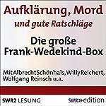 Aufklärung, Mord und gute Ratschläge: Die große Frank-Wedekind-Box | Frank Wedekind