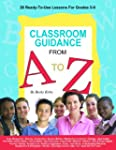 Classroom Guidance from A to Z: 26 Re...