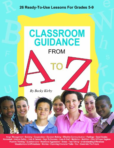 Classroom Guidance from A to Z: 26 Ready-to-use Lessons...