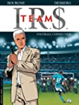 I.R.$. Team - tome 1 - Football Conne...