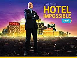 Hotel Impossible Season 3 [HD]