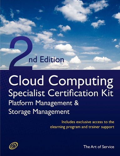 Cloud Computing PaaS Platform and Storage Management Specialist Level Complete Certification Kit - Platform as a Service Study Guide Book and Online ... Certification Specialist - Second Edition