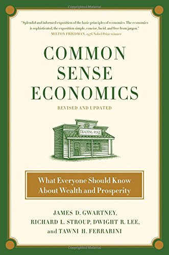 Common Sense Economics: What Everyone Should Know About...
