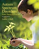 Autism Spectrum Disorders: From Theory to Practice (2nd Edition)
