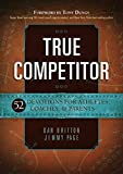 img - for True Competitor: 52 Devotions for Athletes, Coaches, & Parents book / textbook / text book
