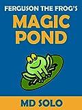 Books For Kids: Ferguson The Frog's Magical Pond - (Bedtime Stories For Kids): Short Stories For Kids, Children's Books, Bedtime Stories For Kids, Kid Books