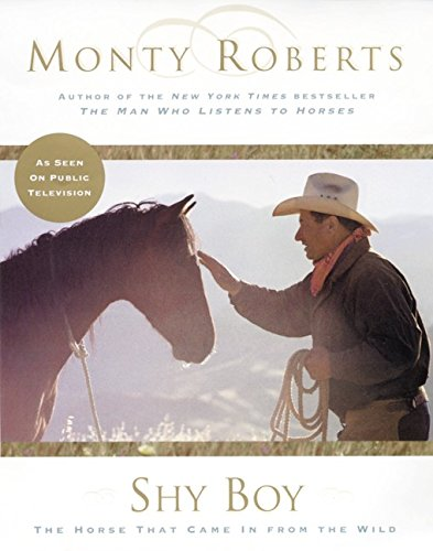 Shy Boy: The Horse that Came in from the Wild, Roberts, Monty