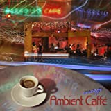 Ambient Caffe ~ Energi