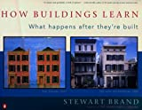 How Buildings Learn: What Happens After They're Built (0140139966) by Brand, Stewart