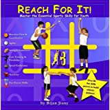 Reach For It: Master the Essential Sports Skills for Youthby Bijan Jiany
