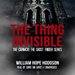 The Thing Invisible | William Hope Hodgson