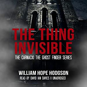 The Thing Invisible | [William Hope Hodgson]