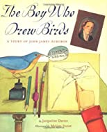 The Boy Who Drew Birds: A Story of John James Audubon (Outstanding Science Trade Books for Students K-12 (Awards))