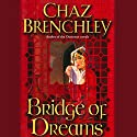 Bridge of Dreams Audiobook by Chaz Brenchley Narrated by William Dufris
