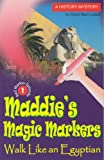 img - for Walk Like An Egyptian (Maddie's Magic Markers Book 1) book / textbook / text book
