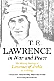 img - for T. E. Lawrence in War and Peace: The Military Writings of Lawrence of Arabia - An Anthology book / textbook / text book