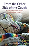 From the Other Side of the Couch: A Biblical Counselors Guide to Relational Living