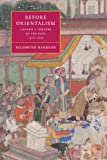 Richmond Barbour Before Orientalism: London's Theatre of the East, 1576-1626 (Cambridge Studies in Renaissance Literature and Culture)