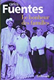 Le bonheur des familles (French Edition) (2070786552) by Carlos Fuentes