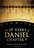 img - for The 69 Weeks of Daniel Chapter 9 book / textbook / text book