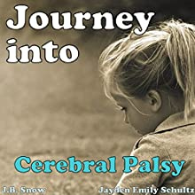 Journey into Cerebral Palsy: Transcend Mediocrity, Book 9 (       UNABRIDGED) by J. B. Snow, Jayden Emily Schultz Narrated by Jourdan Ortiz