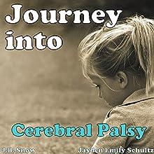 Journey into Cerebral Palsy: Transcend Mediocrity, Book 9 (       UNABRIDGED) by J. B. Snow, Jayden Emily Schultz Narrated by Jourdan Ortiz