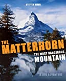 The Matterhorn - The Most Dangerous Mountain