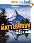 The Matterhorn - The Most Dangerous M...