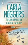 More Than Words: Stories of Strength: Close Call / Built to Last / Find the Way (0373836686) by Neggers, Carla / Mallery, Susan / Harper, Karen