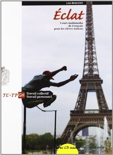 Eclat. Cours multimédia de français pour les élèves italiens. Travail collectif-Travail personnel. Modulo G-H. Con CD Audio. Per le Scuole superiori
