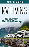 Search : RV Living: RV Living In The 21st Century (RV, Stress Free, Simple, Living, Camping, Car, Sports, Travel)