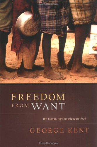 Freedom from Want: The Human Right to Adequate Food
