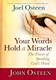 John Osteen Your Words Hold a Miracle: The Power of Speaking God's Word
