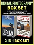 Digital Photography Box Set: 23 + Pro Tips to Experise Aperture, Shutter Speed, ISO and Exposure for Shooting Dramatic Digital Photos (Digital Photography ... digital photography for dummies)